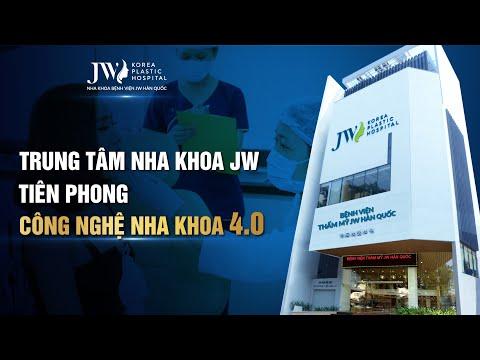 Bệnh viện nha khoa JW Hàn Quốc - Tiên phong công nghệ nha khoa 4.0